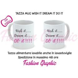 TAZZA MUG MOTIVAZIONALE WISH IT DREAM IT DO IT