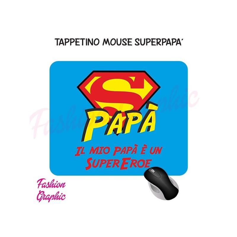 TAPPETINO MOUSE MOUSEPAD SUPERPAPA' SUPEREROE PAPA' ANCHE PERSONALIZZATO