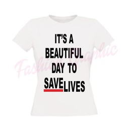 T-shirt it's a beautiful day to save lives grey's anatomy inspired donna